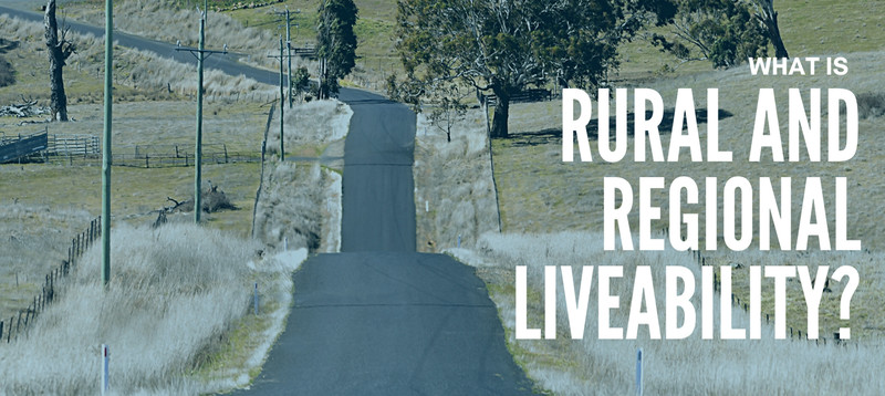 What is Rural & Regional Liveability?